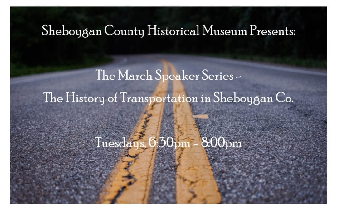 POSTPONED – March Speaker Series: The History of Transportation in Sheboygan County
