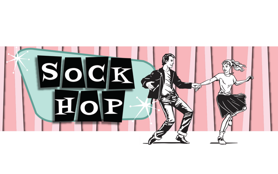 1950's Sock Hop – RESCHEDULED to 2021