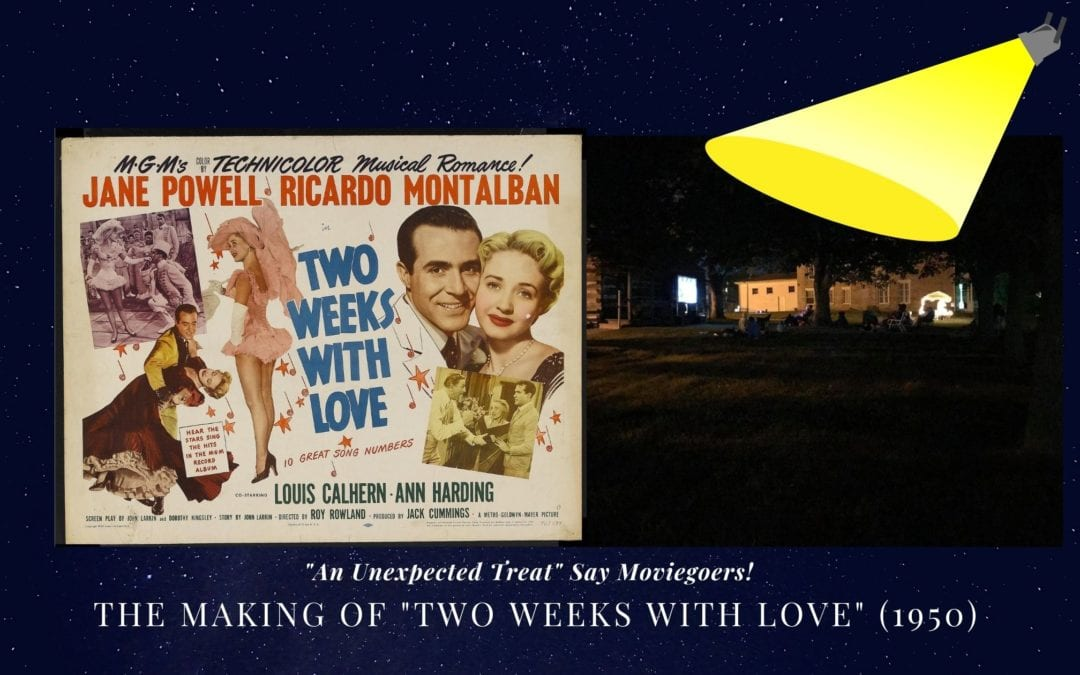"""An Unexpected Treat"" Say Moviegoers! The Making of ""Two Weeks with Love"" (1950)"