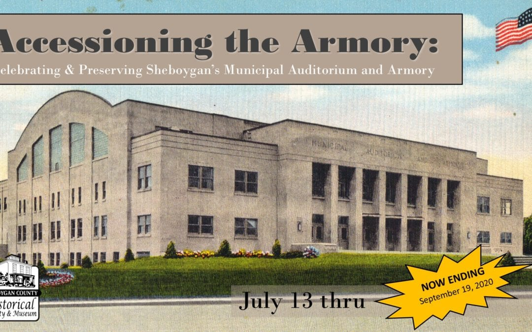 Accessioning the Armory: Celebrating & Preserving Sheboygan's Municipal Auditorium and Armory