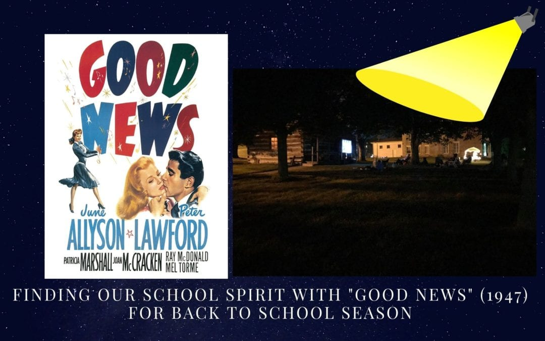 "Finding Our School Spirit with ""Good News"" (1947) for Back to School Season"