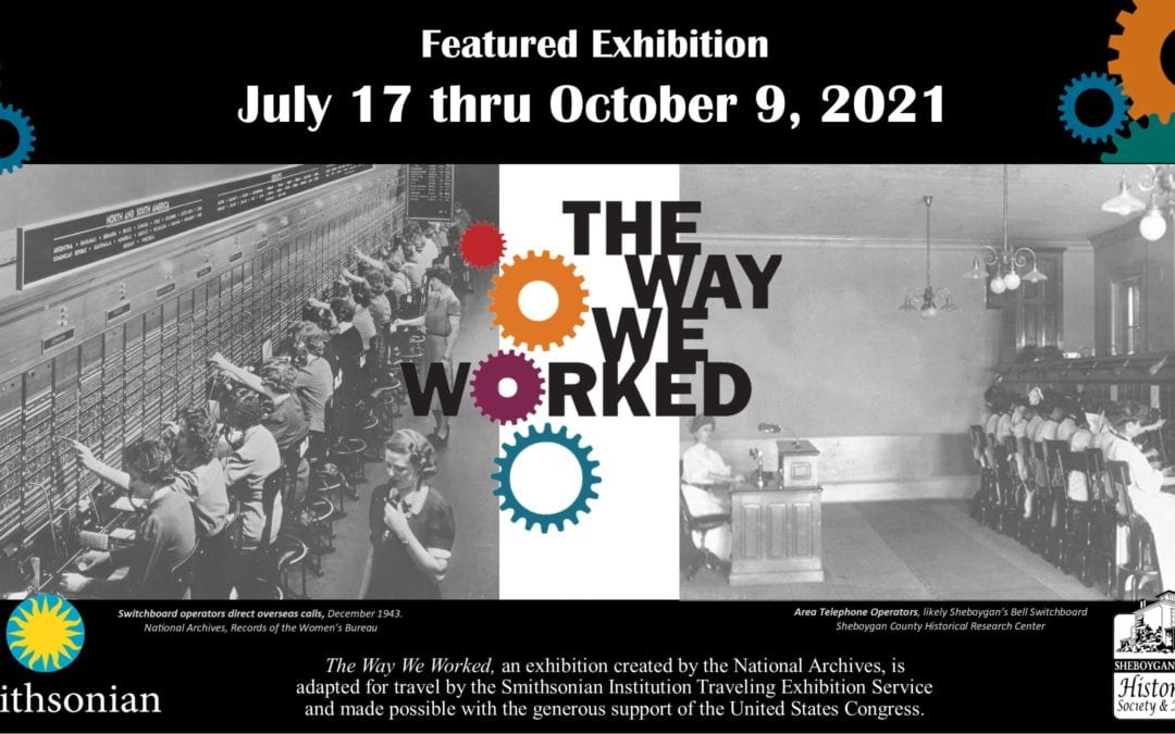 The Way We Worked – A Smithsonian Traveling Exhibition