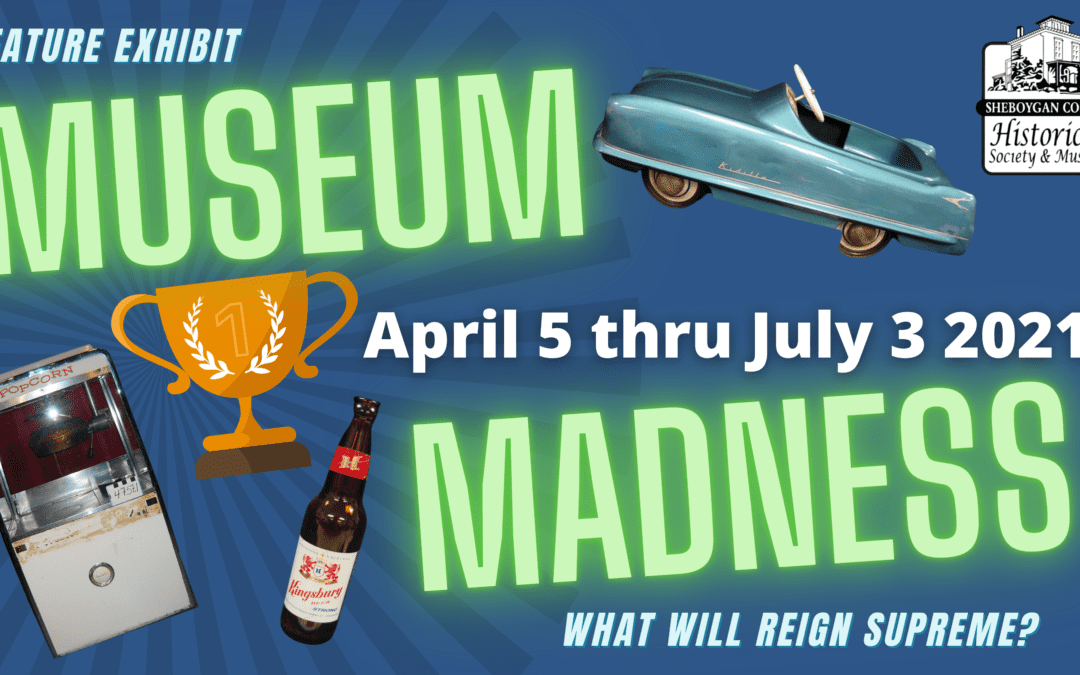 Museum Madness 2021: Sheboygan County Edition