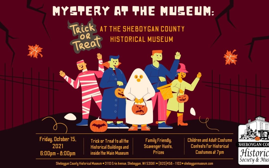 Mystery at the Museum: Trick or Treat at the Sheboygan County Historical Museum